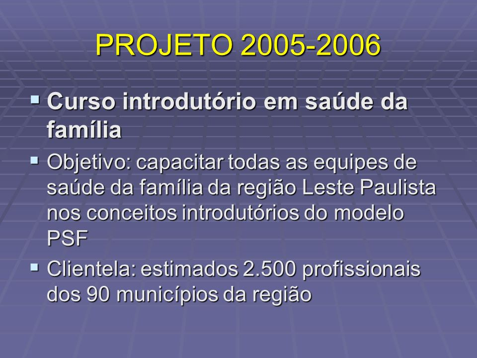 PROJETO 2005-2006 Curso introdutório em saúde da família