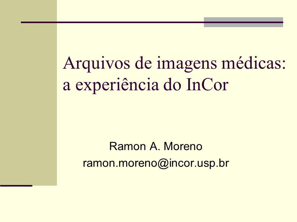 Arquivos de imagens médicas: a experiência do InCor