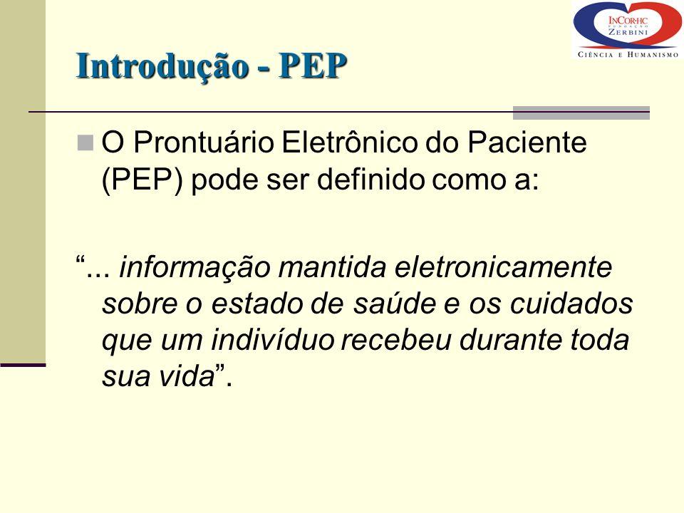 Introdução - PEPO Prontuário Eletrônico do Paciente (PEP) pode ser definido como a: