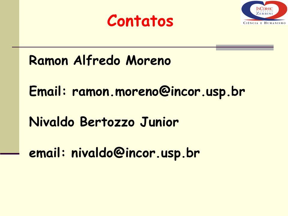 Contatos Ramon Alfredo Moreno Email: ramon.moreno@incor.usp.br