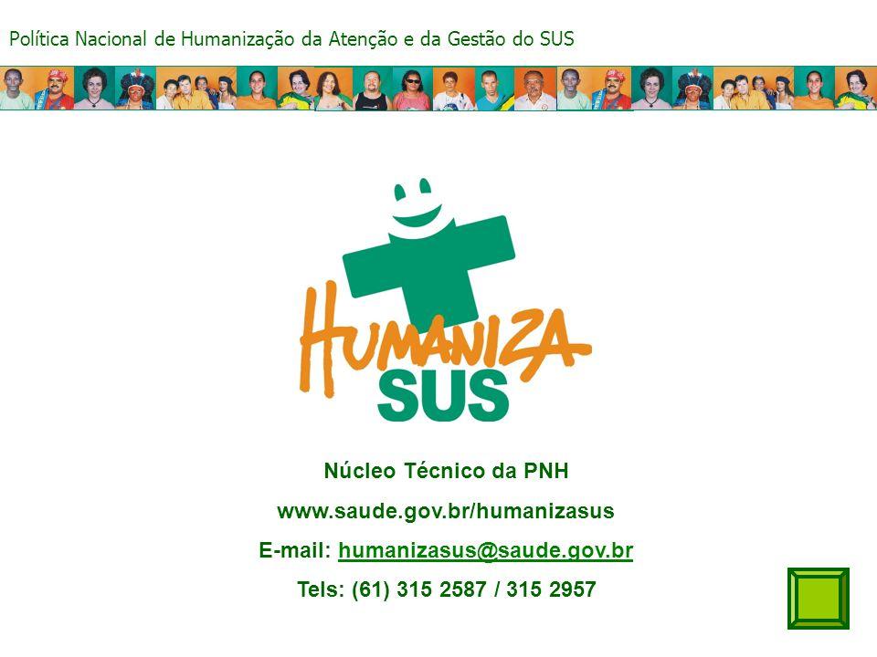 E-mail: humanizasus@saude.gov.br
