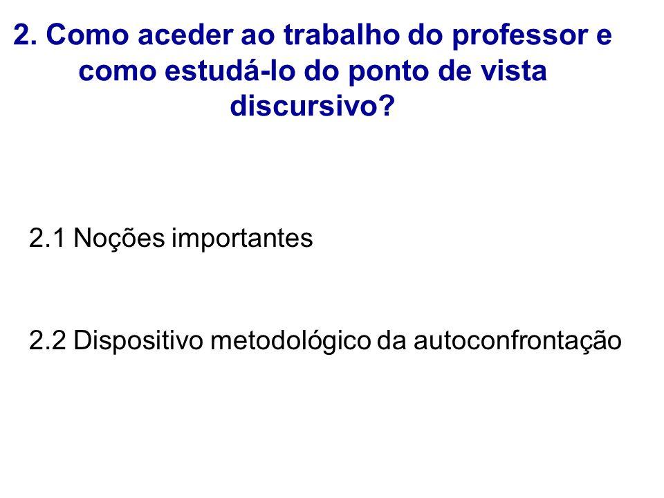 2. Como aceder ao trabalho do professor e como estudá-lo do ponto de vista discursivo