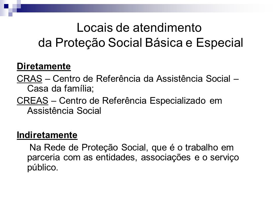 Locais de atendimento da Proteção Social Básica e Especial