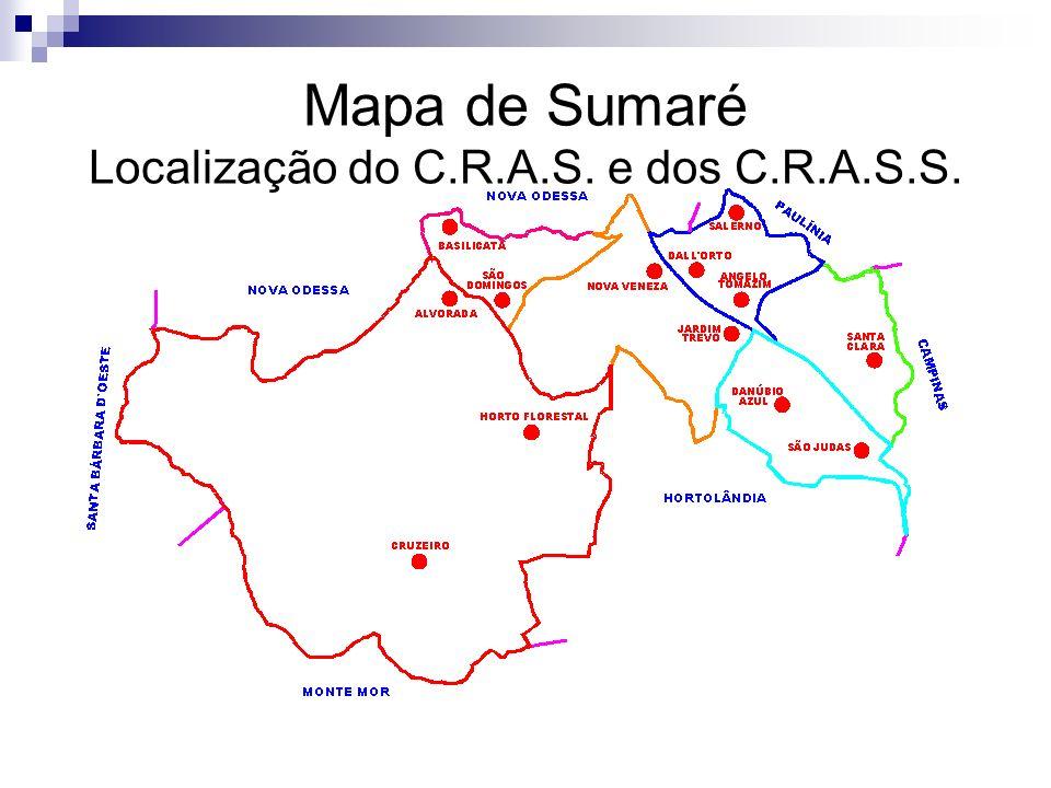 Mapa de Sumaré Localização do C.R.A.S. e dos C.R.A.S.S.