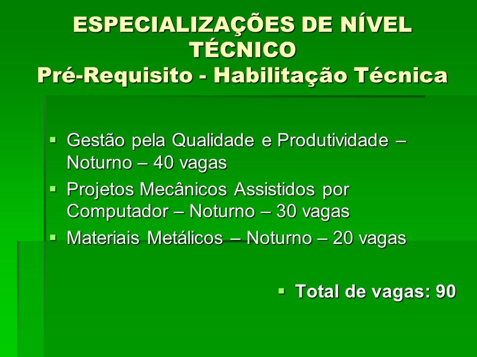 ESPECIALIZAÇÕES DE NÍVEL TÉCNICO Pré-Requisito - Habilitação Técnica