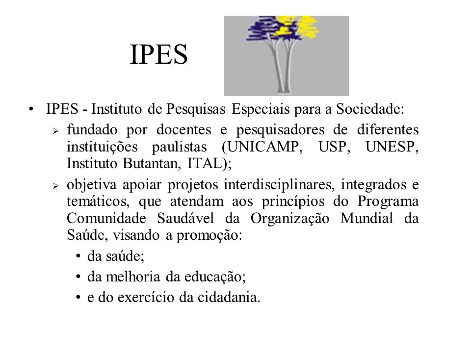 IPES IPES - Instituto de Pesquisas Especiais para a Sociedade: