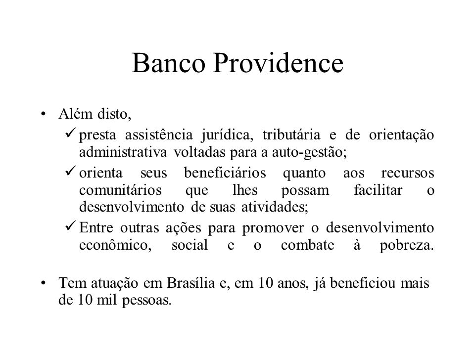 Banco Providence Além disto,
