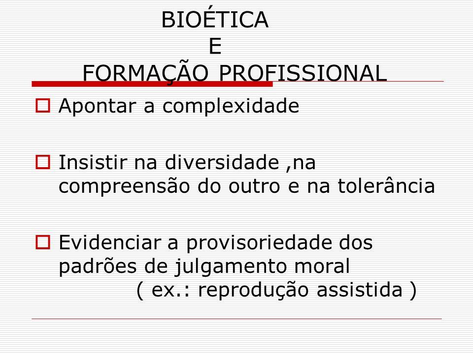BIOÉTICA E FORMAÇÃO PROFISSIONAL