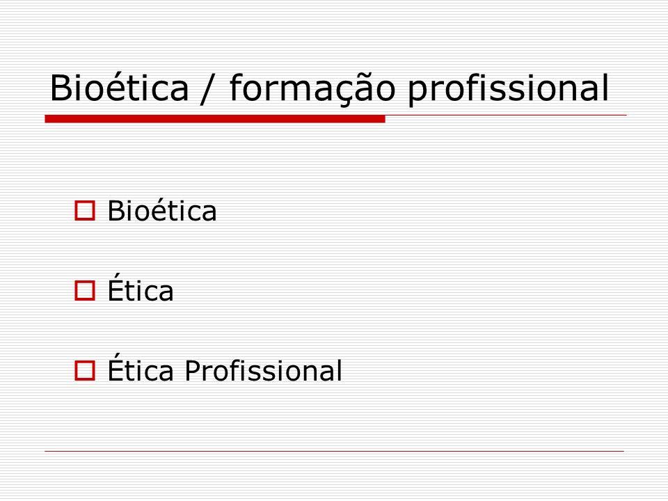 Bioética / formação profissional