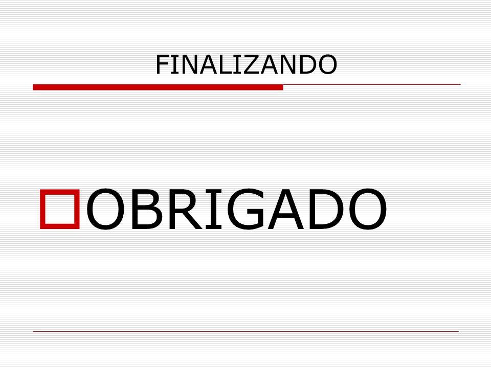 FINALIZANDO OBRIGADO