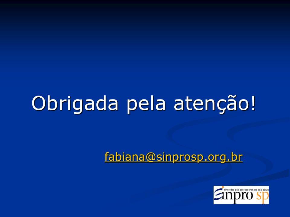 Obrigada pela atenção! fabiana@sinprosp.org.br