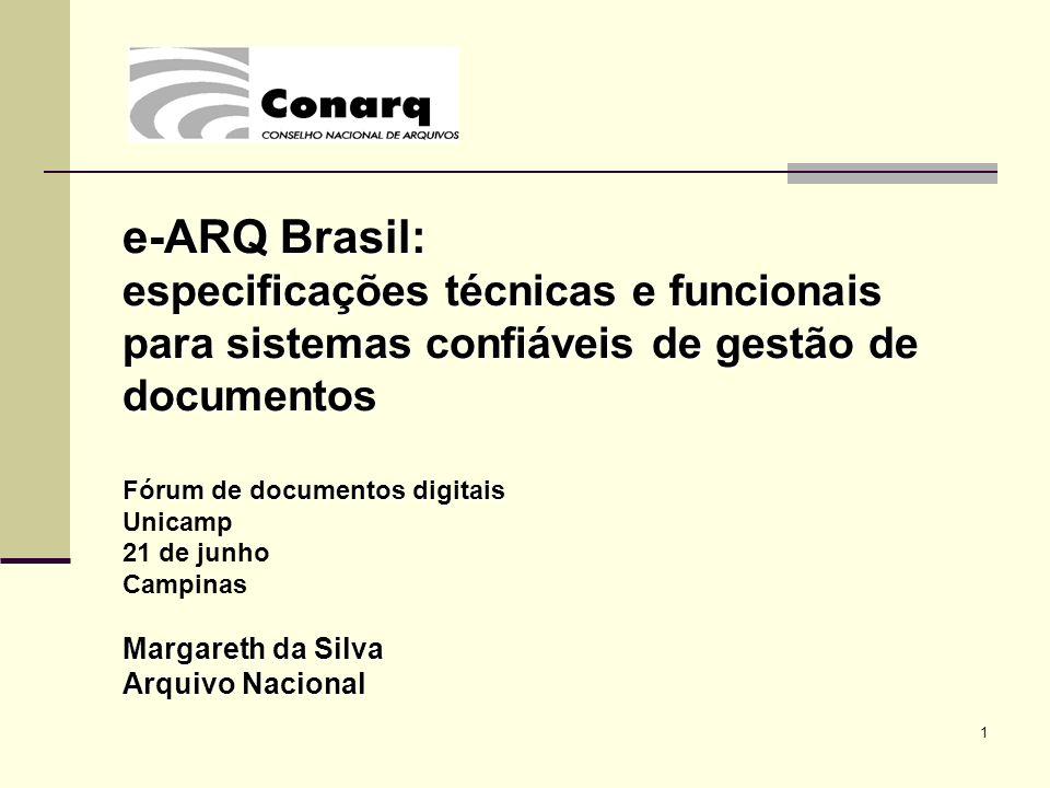 e-ARQ Brasil: especificações técnicas e funcionais para sistemas confiáveis de gestão de documentos.