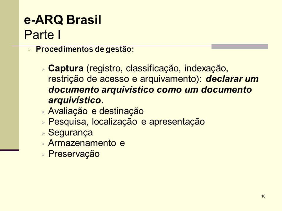 e-ARQ Brasil Parte I Procedimentos de gestão: