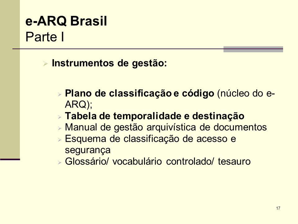 e-ARQ Brasil Parte I Instrumentos de gestão: