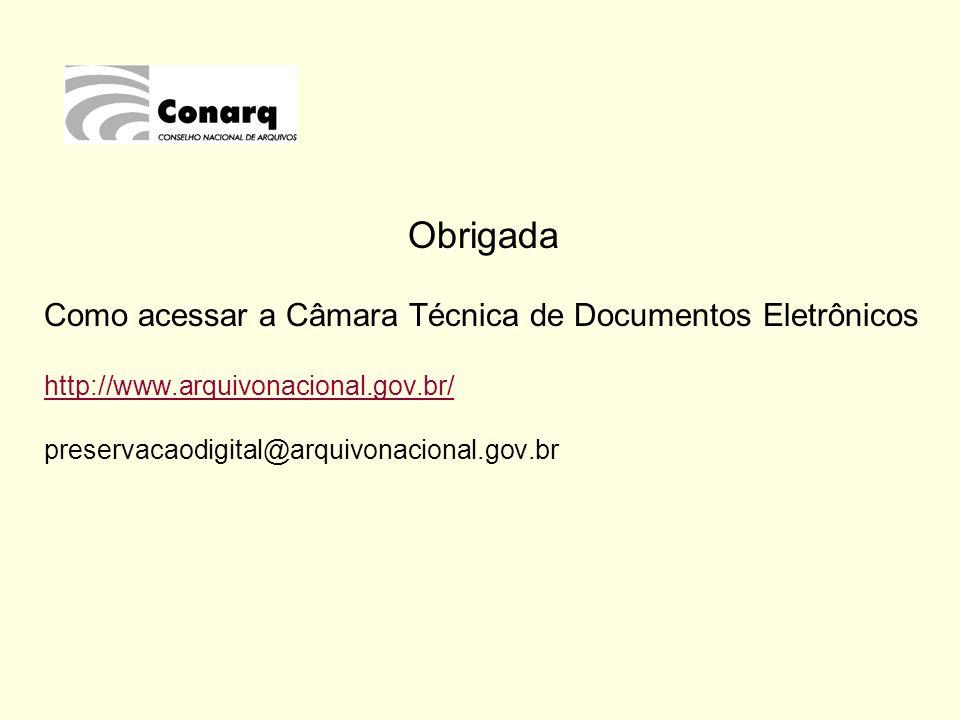 Obrigada Como acessar a Câmara Técnica de Documentos Eletrônicos