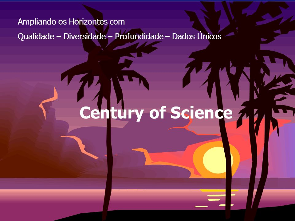 Century of Science Ampliando os Horizontes com