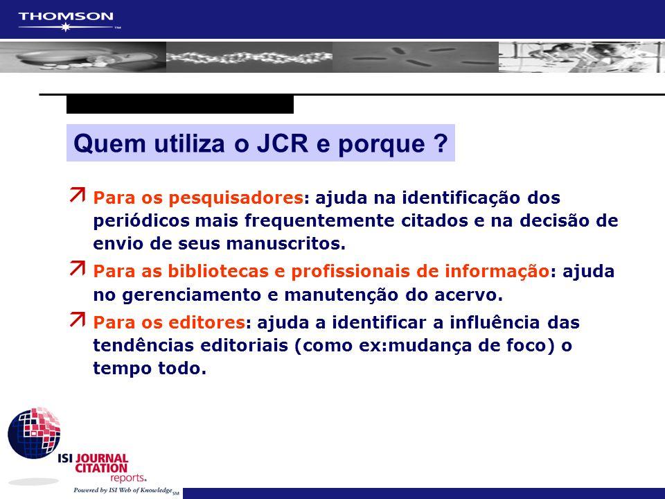 Quem utiliza o JCR e porque