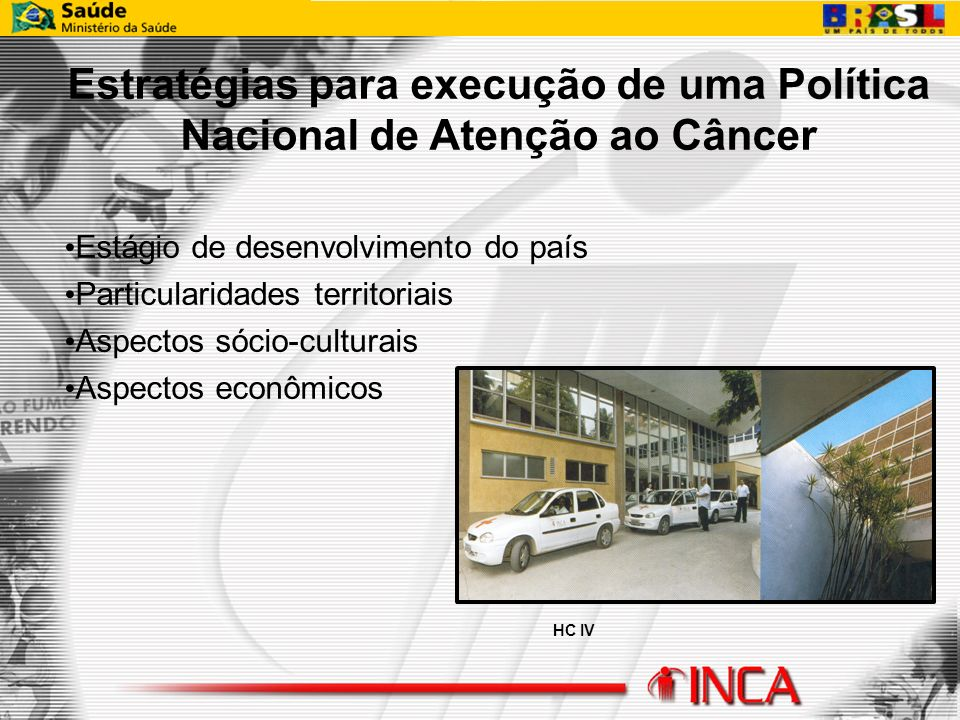 Estratégias para execução de uma Política Nacional de Atenção ao Câncer