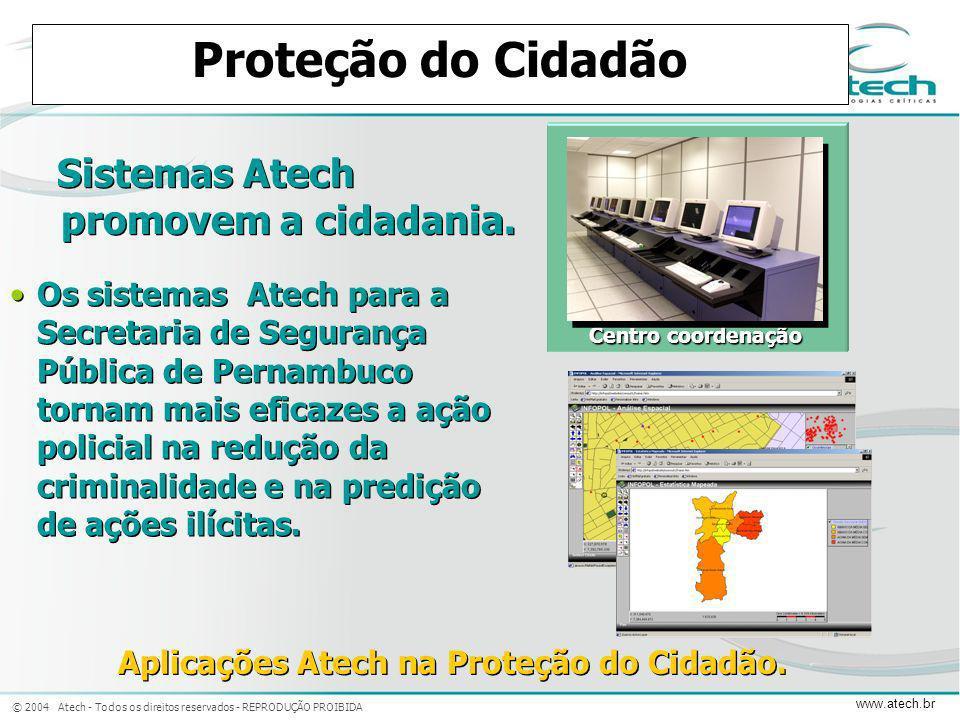 Aplicações Atech na Proteção do Cidadão.