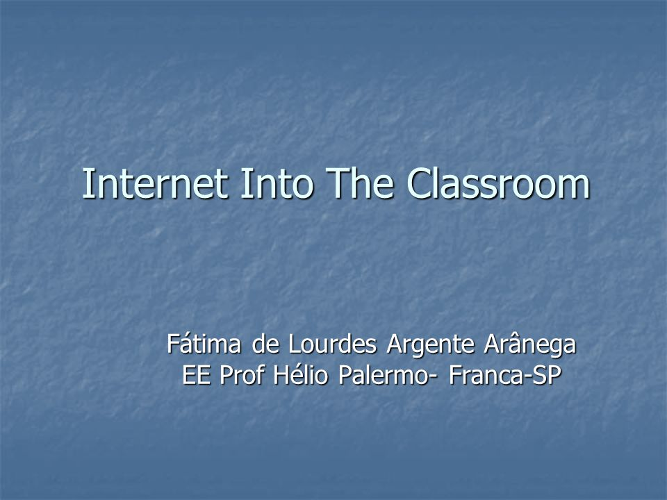 Internet Into The Classroom