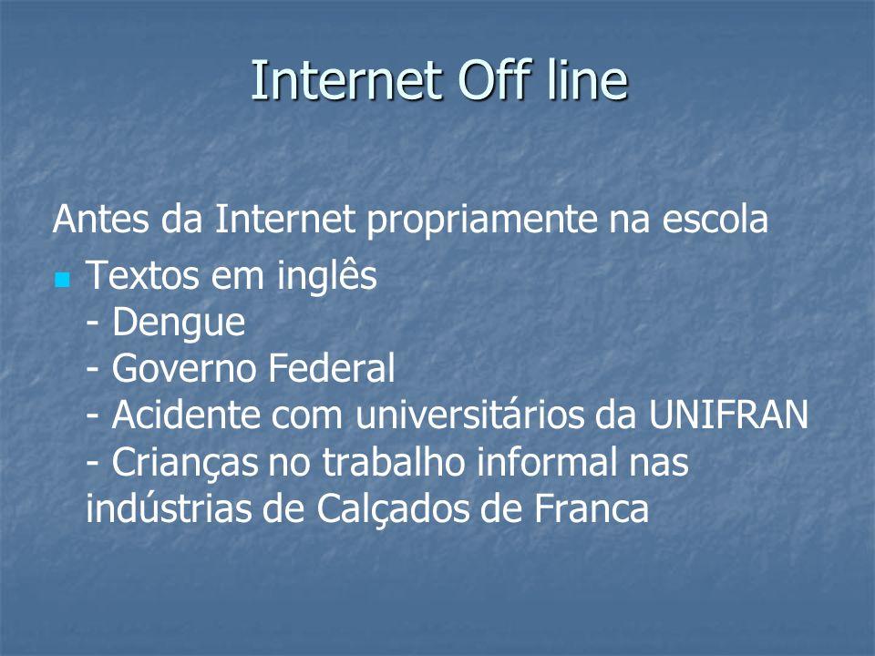 Internet Off line Antes da Internet propriamente na escola