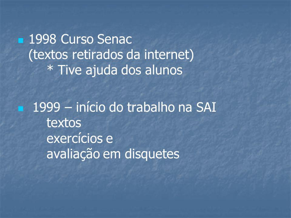 1998 Curso Senac (textos retirados da internet) * Tive ajuda dos alunos