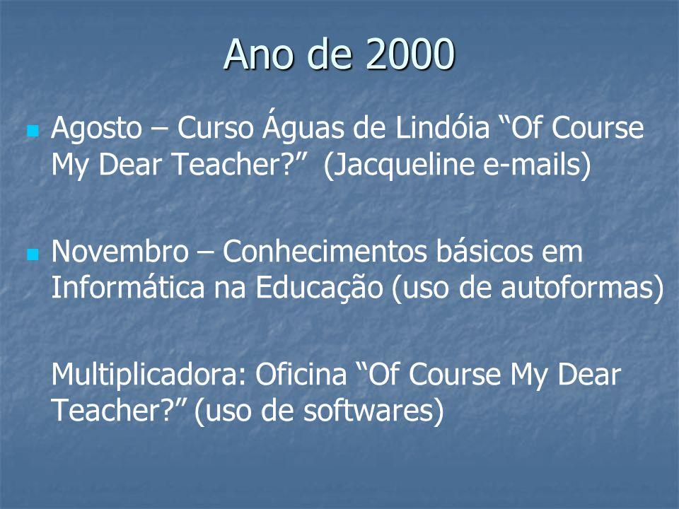 Ano de 2000 Agosto – Curso Águas de Lindóia Of Course My Dear Teacher (Jacqueline e-mails)