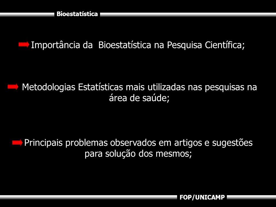 Importância da Bioestatística na Pesquisa Científica;