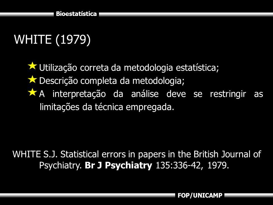 Utilização correta da metodologia estatística;