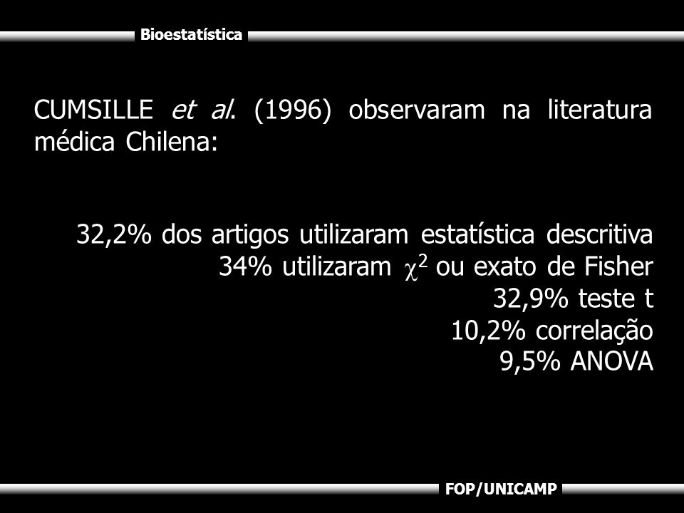CUMSILLE et al. (1996) observaram na literatura médica Chilena:
