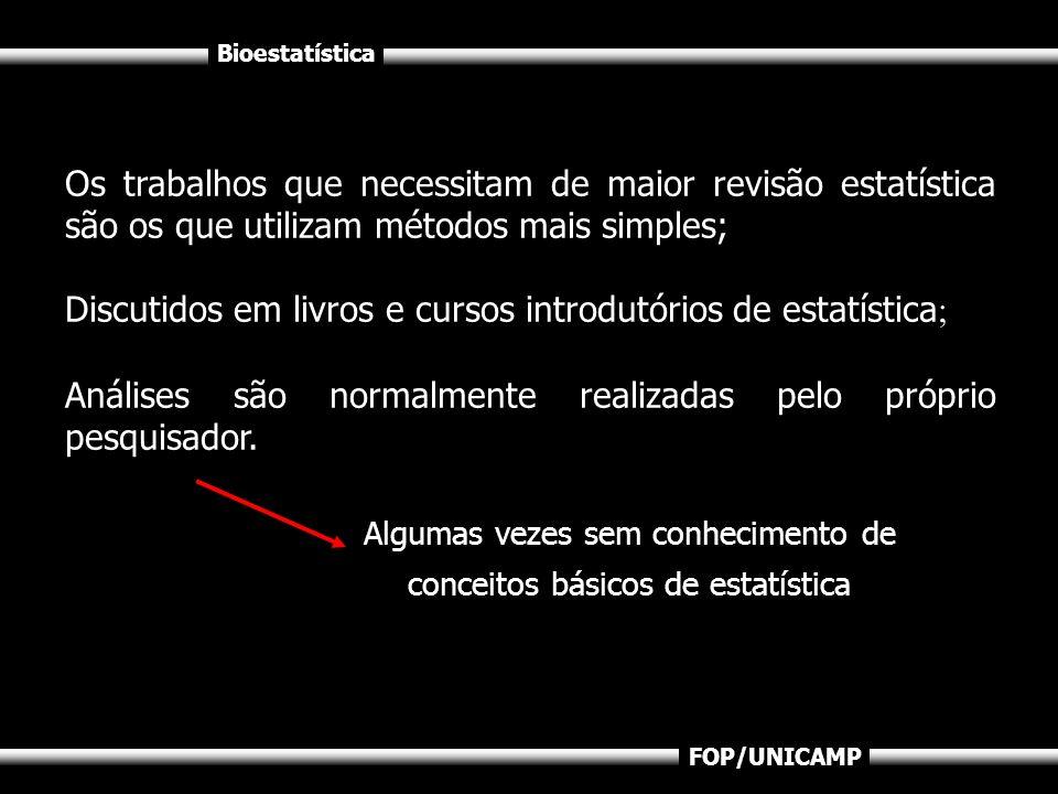Discutidos em livros e cursos introdutórios de estatística;