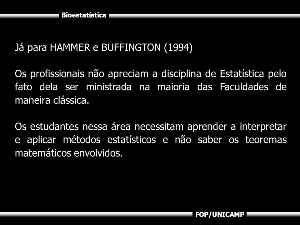 Já para HAMMER e BUFFINGTON (1994)