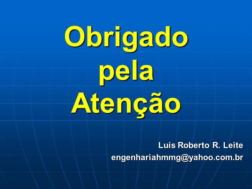 Luís Roberto R. Leite engenhariahmmg@yahoo.com.br