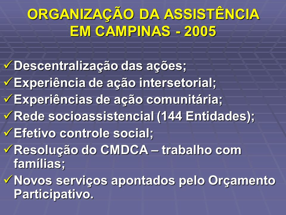 ORGANIZAÇÃO DA ASSISTÊNCIA EM CAMPINAS - 2005