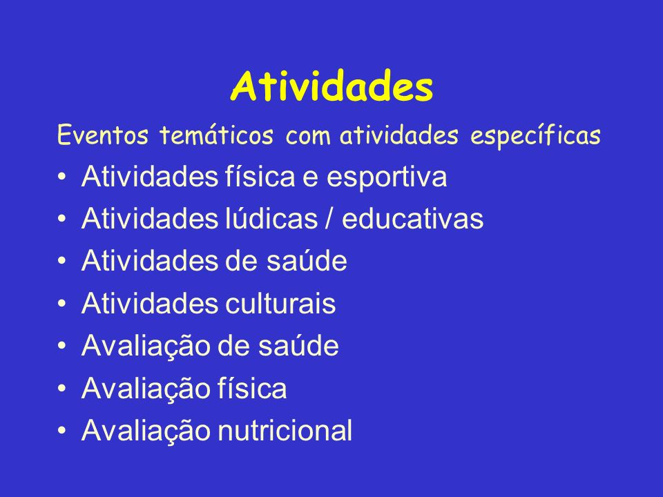 Atividades Atividades física e esportiva