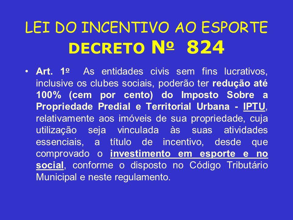 LEI DO INCENTIVO AO ESPORTE DECRETO No 824