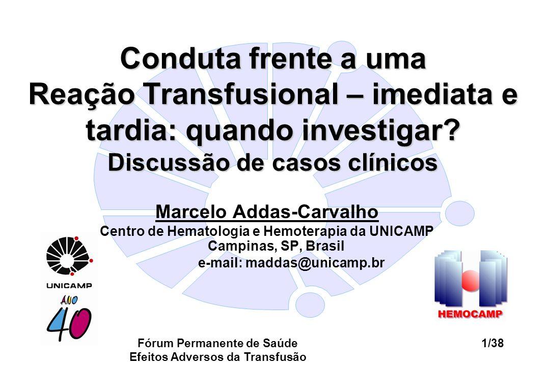 Conduta frente a uma Reação Transfusional – imediata e tardia: quando investigar Discussão de casos clínicos