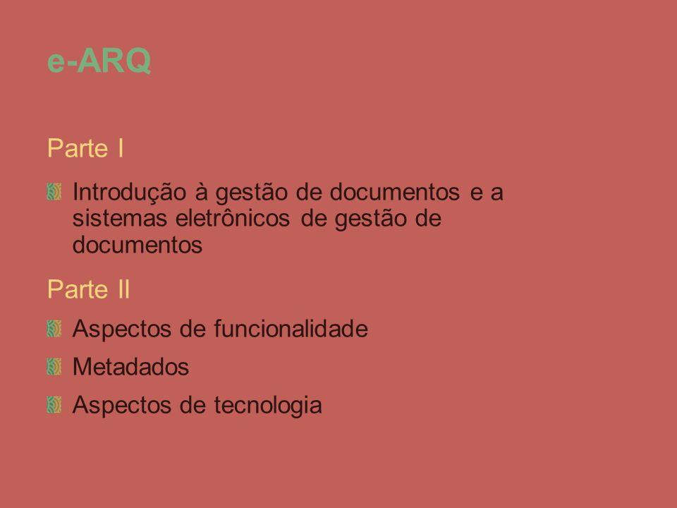 e-ARQ Parte I. Introdução à gestão de documentos e a sistemas eletrônicos de gestão de documentos.