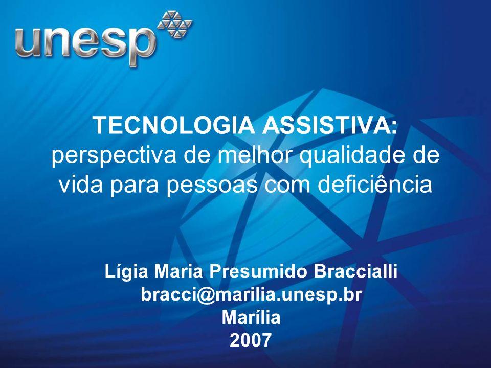 Lígia Maria Presumido Braccialli bracci@marilia.unesp.br Marília 2007