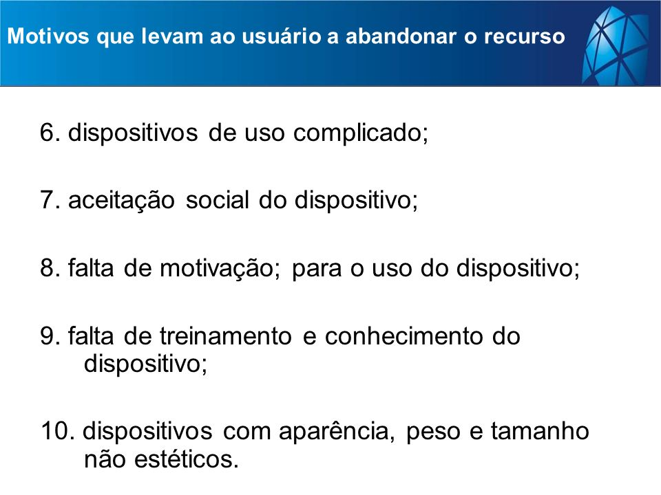 6. dispositivos de uso complicado; 7. aceitação social do dispositivo;