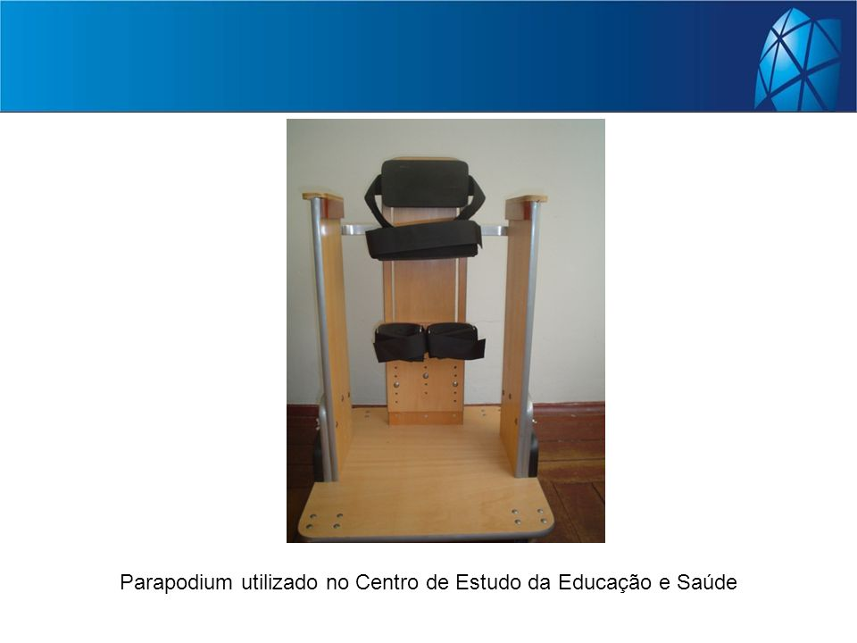 Parapodium utilizado no Centro de Estudo da Educação e Saúde