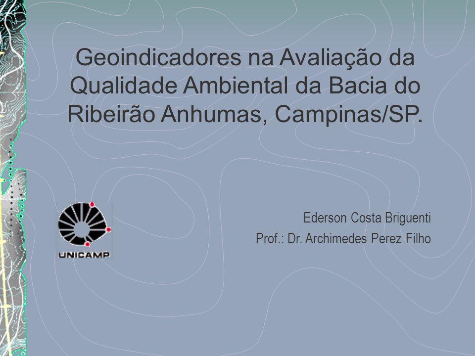 Geoindicadores na Avaliação da Qualidade Ambiental da Bacia do Ribeirão Anhumas, Campinas/SP.