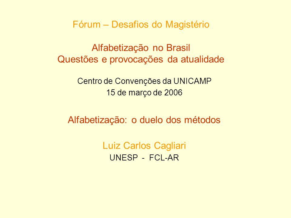 Alfabetização: o duelo dos métodos Luiz Carlos Cagliari
