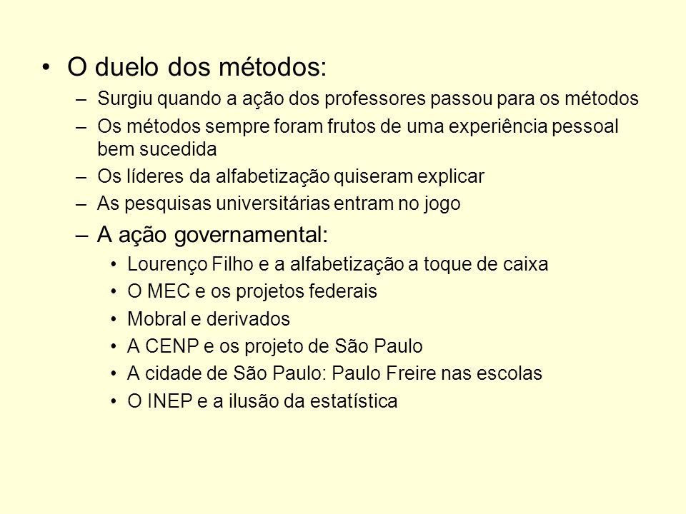 O duelo dos métodos: A ação governamental: