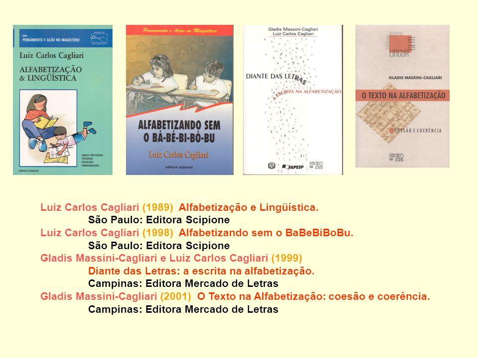Luiz Carlos Cagliari (1989) Alfabetização e Lingüística.