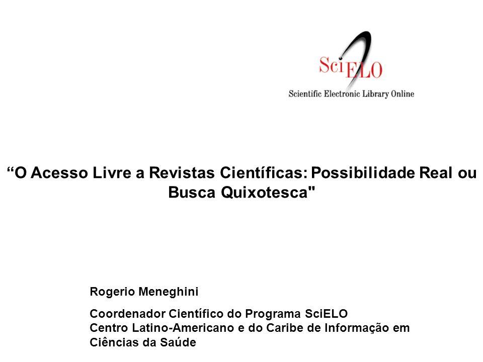 O Acesso Livre a Revistas Científicas: Possibilidade Real ou Busca Quixotesca