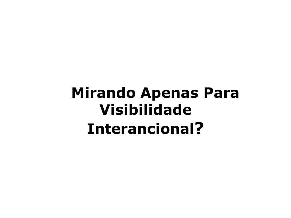 Mirando Apenas Para Visibilidade Interancional