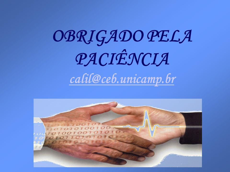 OBRIGADO PELA PACIÊNCIA calil@ceb.unicamp.br