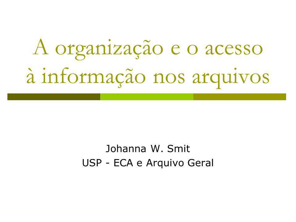 A organização e o acesso à informação nos arquivos