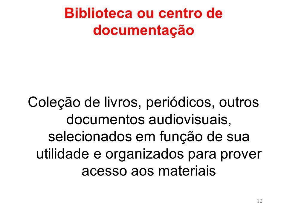 Biblioteca ou centro de documentação